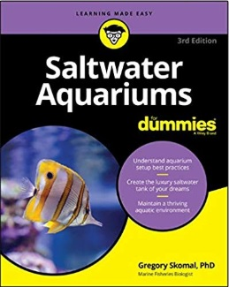 Saltwater Aquariums for dummies-3rd-edition_Gregory-Skomal-PhD_325